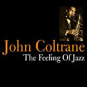 Play & Download The Feeling of Jazz by John Coltrane | Napster