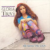 Play & Download Me Siento Tan Sola by Gloria Trevi | Napster