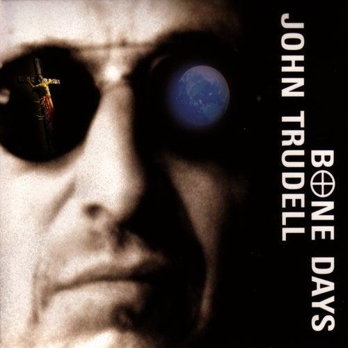 Bone Days by John Trudell