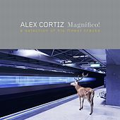 Play & Download Magnifico! (A Selection of His Finest Tracks) by Alex Cortiz | Napster