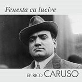 Play & Download Fenesta ca lucive by Enrico Caruso | Napster