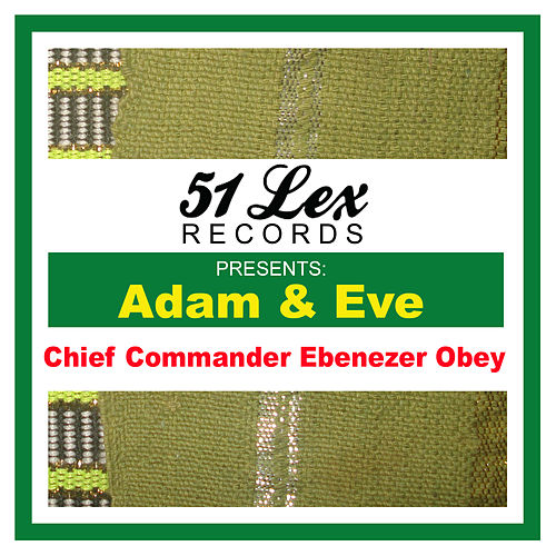 51 Lex Presents Adam & Eve by Ebenezer Obey