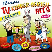 Play & Download 18 beliebte TV-Kinderserien-Hits - Folge 3 - KARAOKE by Partykids | Napster