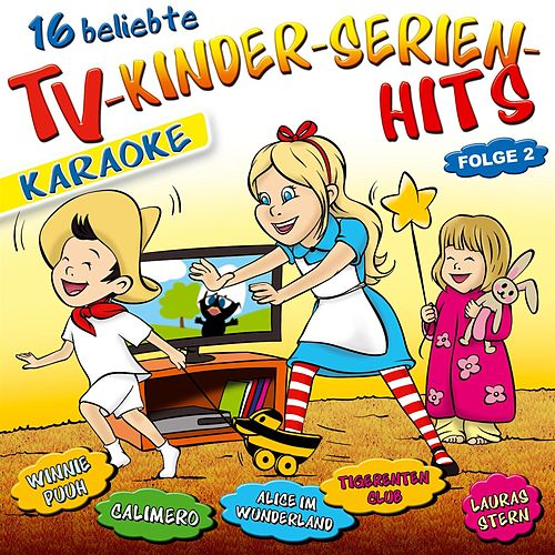 Play & Download 16 beliebte TV-Kinderserien-Hits - Folge 2 - KARAOKE by Partykids | Napster
