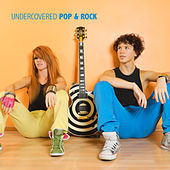 Undercovered Pop & Rock by Various Artists