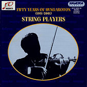 Play & Download Fifty Years of Hungaroton - String Players by Various Artists | Napster
