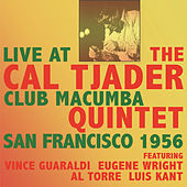 Live at Club Macumba San Francisco 1956 by Cal Tjader