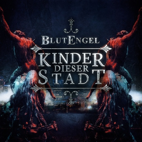 Play & Download Kinder dieser Stadt by Blutengel | Napster