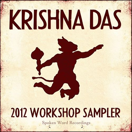 Play & Download 2012 Workshop Sampler - Spoken Word Recordings by Krishna Das | Napster