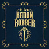 Baron Robber by Hbs