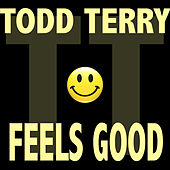Feels Good by Todd Terry