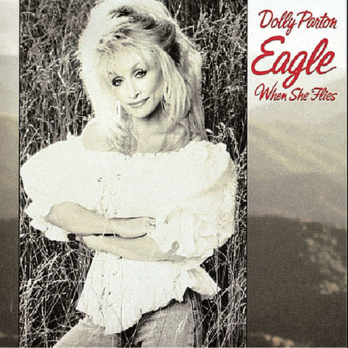 Play & Download Eagle When She Flies by Dolly Parton | Napster