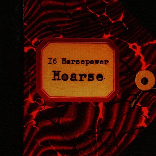 Play & Download Hoarse by 16 Horsepower | Napster
