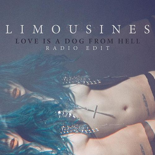 Play & Download Love Is a Dog from Hell (Radio Edit) by The Limousines | Napster