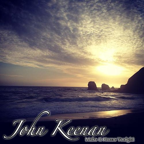 Play & Download Make It Home Tonight (feat. Lacey Cruse) by John Keenan | Napster
