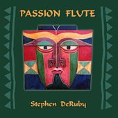 Play & Download Passion Flute by Stephen DeRuby | Napster