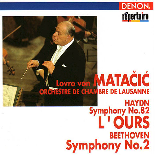 Play & Download Haydn: Symphony No. 82 - Beethoven: Symphony No. 2 by Orchestre de Chambre de Lausanne | Napster