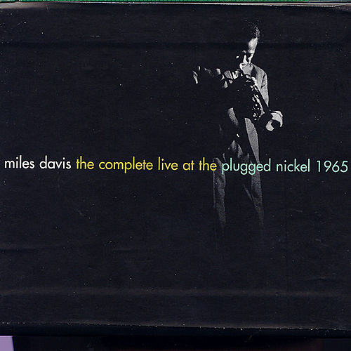 The Complete Live At The Plugged Nickel 1965 by Miles Davis