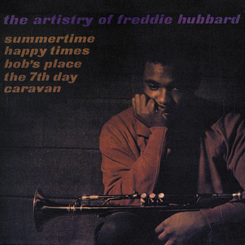 Play & Download The Artistry Of Freddie Hubbard by Freddie Hubbard | Napster