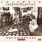 Columbia Country Classics Vol. 1: The Golden Age by Various Artists
