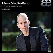 Play & Download Bach: Concerti, Capriccio & Aria by Olivier Cave | Napster