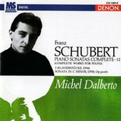 Play & Download Schubert: Piano Sonatas Complete, Vol. 12 by Michel Dalberto | Napster