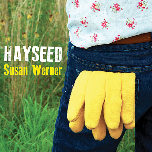 Play & Download Hayseed by Susan Werner | Napster