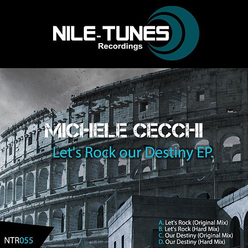Let's Rock Our Destiny. - Single by Michele Cecchi