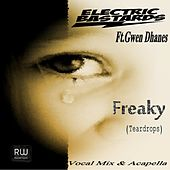 Play & Download Freaky(Teardrops) (feat. Gwen Dhanes) by Electric Bastards | Napster