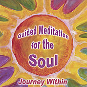 Guided Meditation for the Soul by Chitra Sukhu