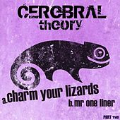 Charm Your Lizards / Mr One Liner (Part 2) - Single by Cerebral Theory