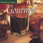 Play & Download Gourmet by Nixon's Head | Napster