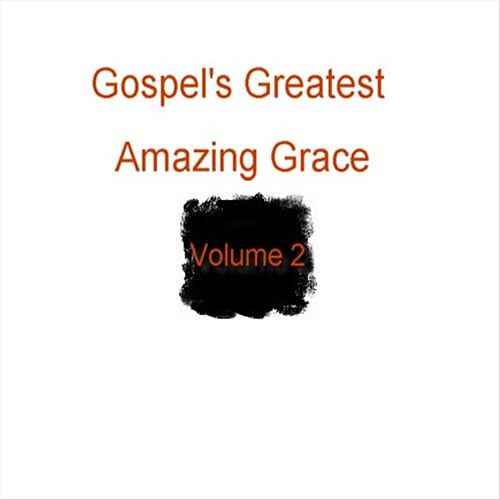 Play & Download Gospel's Greatest - Volume 2 - Amazing Grace by Various Artists | Napster