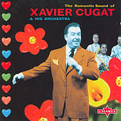 Play & Download The Romantic Sound Of Xavier Cugat by Various Artists | Napster