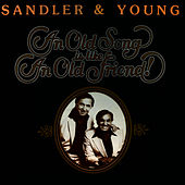 An Old Song Is Like An Old Friend by Sandler & Young