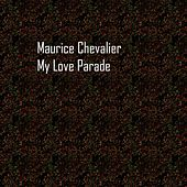 My Love Parade by Maurice Chevalier