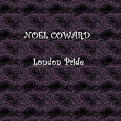 London Pride by Noel Coward