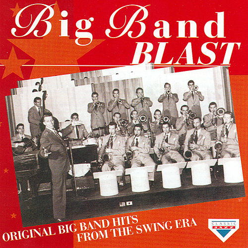 Play & Download Big Band Blast by Various Artists | Napster