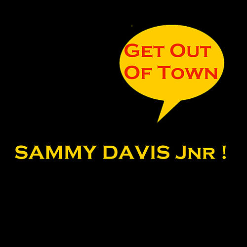 Play & Download Get Out Of Town by Sammy Davis, Jr. | Napster