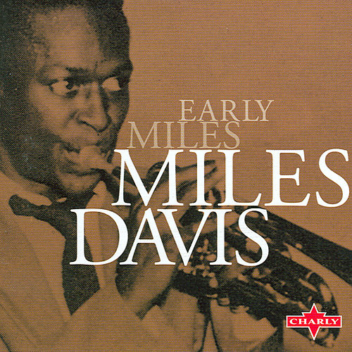 Early Miles by Miles Davis