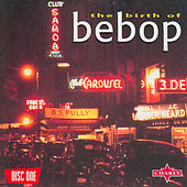 The Birth Of Be-Bop CD1 by Various Artists