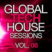 Global Tech House Sessions Vol. 8 - EP by Various Artists
