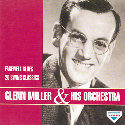 Play & Download Farewell Blues by Glenn Miller | Napster