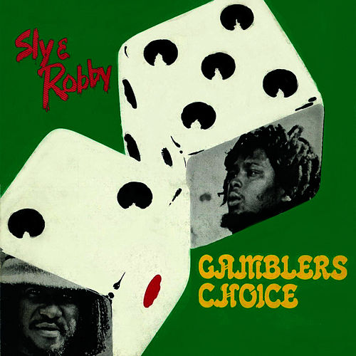 Gamblers Choice by Sly and Robbie
