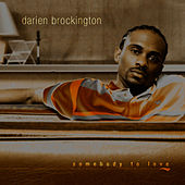 Play & Download Somebody To Love by Darien Brockington | Napster