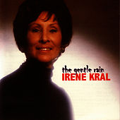 Play & Download The Gentle Rain by Irene Kral | Napster