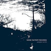 Play & Download Noise Factory Records - sampler vol. 03 by Various Artists | Napster