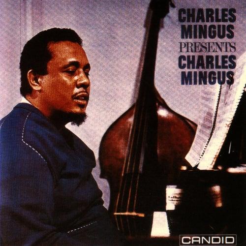 Charles Mingus Presents Charles Mingus by Charles Mingus