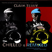 Chilled & Remixed by Clark Terry