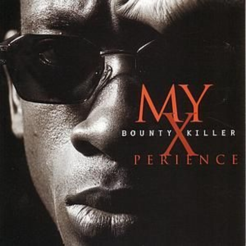 Play & Download My Xperience by Bounty Killer | Napster